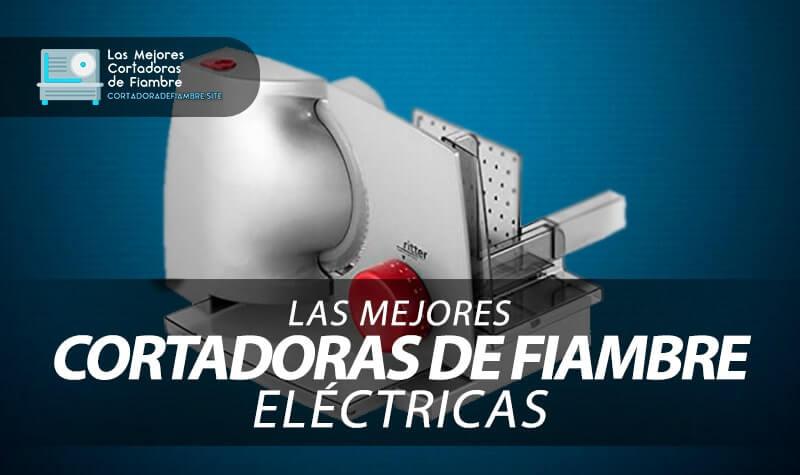 mejores cortadoras de fiambre electricas