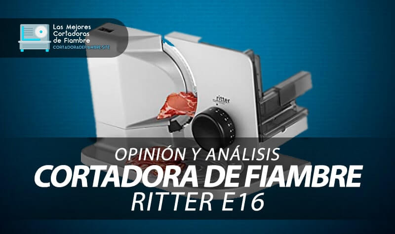 opinion y analisis cortadora de fiambre Ritter E16